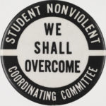 One of many Student Nonviolent Coordinating Committee (SNCC) buttons. (Courtesy Photo)