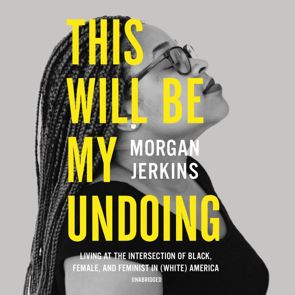 Why You Must Read Morgan Jerkins' Experiences in Black Womanhood or The New Book That Should Be on Every Howard Student's Shelf